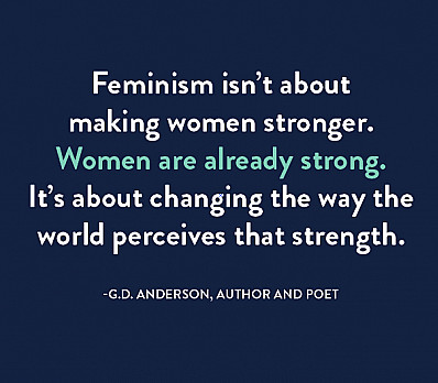 Feminism Isn't About Making Women Stronger