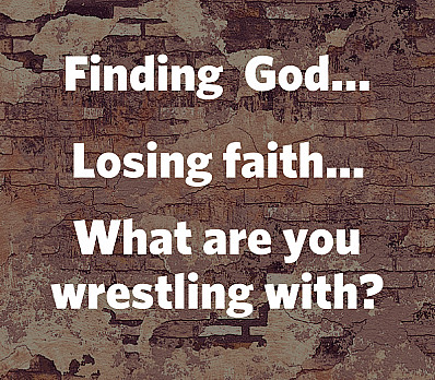 Finding God...Losing Faith...