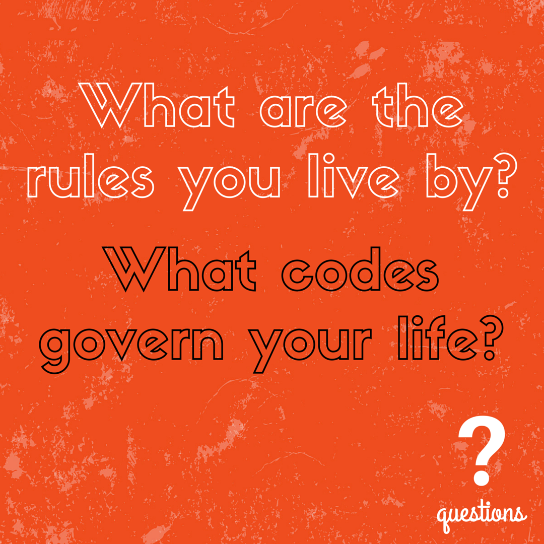 What are the rules you live by?