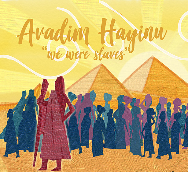 "Avadim Hayinu ""We Were Slaves"""