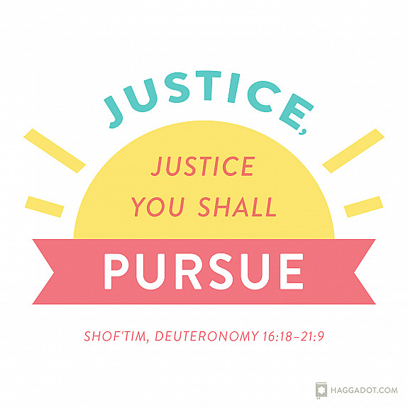 Justice, Justice, You Shall Pursue