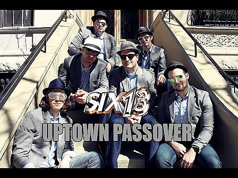 Uptown Passover (Six13)