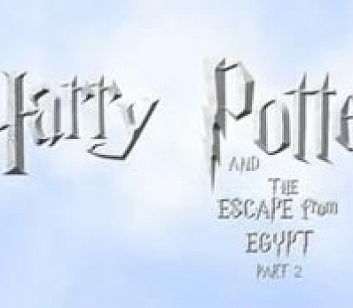 Harry Potter and the Escape from Egypt - Part 2