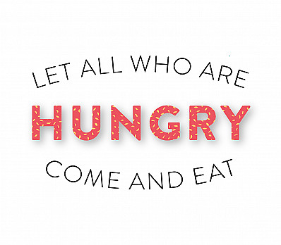 Let All Who Are Hungry