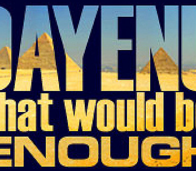 Dayenu: It will and will not be enough